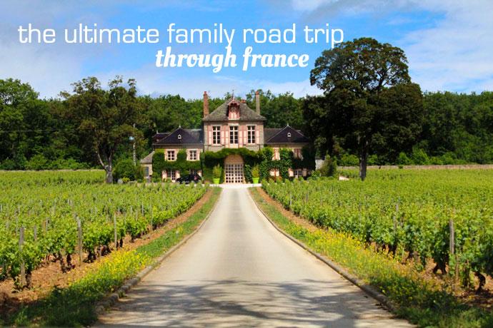 the ultimate family road trip through france old world taste. Black Bedroom Furniture Sets. Home Design Ideas